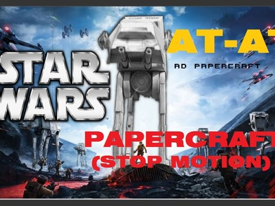 STAR WARS | AT-AT!! Papercraft (Stop Motion)