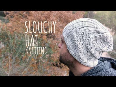 Tutorial Easy Slouchy Hat Unisex Knitting