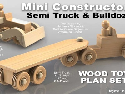 Wood Toy Plans - Mini Semi Truck and Bulldozer