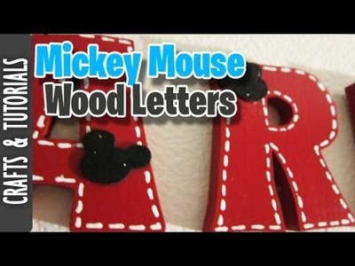 Mickey Mouse Wood Letter Name (Room Deco Tutorial)