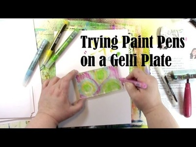 Trying Liquitex Paint Markers on a Gelli Plate