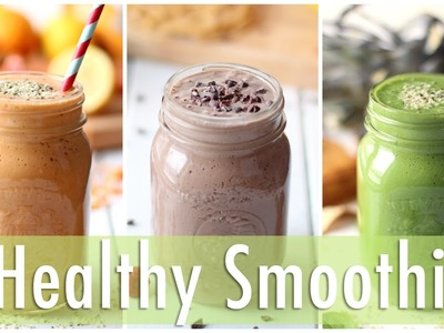 3 Healthy Smoothie Recipes | Healthy Breakfast Ideas