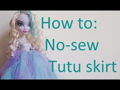 Clothes Tutorial: No-sew tutu skirt for your Ever After High dolls by EahBoy