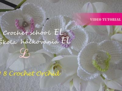 Crochet school EL, #8 Crochet Orchid
