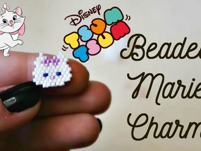 DIY Disney Tsum Tsum Marie Beaded Charm. Bead Weaving. ¦ The Corner of Craft