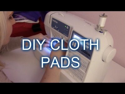 DYI Cloth Pads (Full Tutorial)