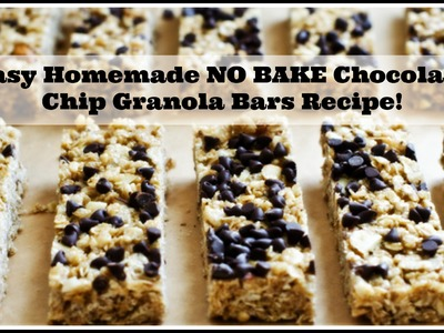Easy Homemade NO BAKE Chocolate Chip Granola Bar Recipe!