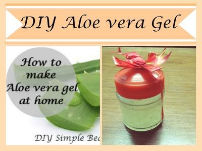 How to make fresh Aloe Vera gel at home in 10 minutes I Homemade Aloe Vera gel
