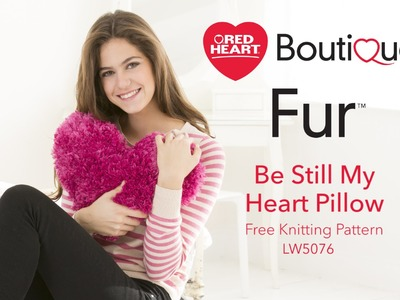 Knit the Be Still My Heart Pillow in Red Heart Boutique Fur and Red Heart Super Saver