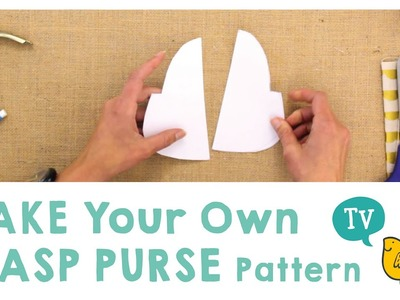 Make your own Clasp Purse Pattern.