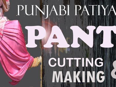 Punjabi Patiyala PANT | Cutting and Making |