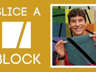 The Slice-A-Block Quilt: Easy Quilting Tutorial with Rob Appell of Man Sewing