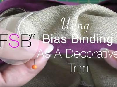 Using Bias Binding as a Decorative Trim