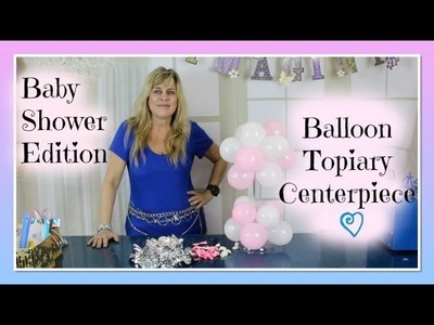 Balloon Centerpiece Baby Shower Edition | Air Filled Topiary Party Decor PART 1 | Styroscript
