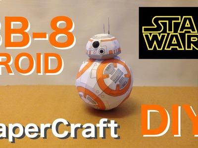 BB-8 Droid from Starwars - Papercraft.
