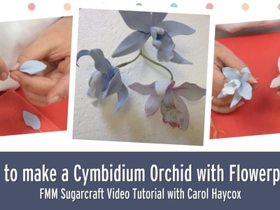 How to make a Cymbidium Orchid with Flowerpaste | FMM Sugarcraft Tutorial