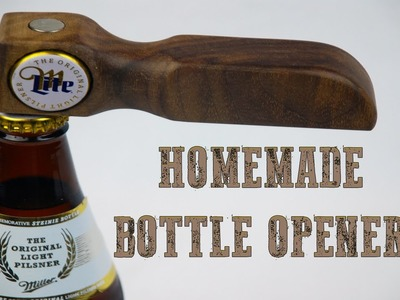 How to Make a Homemade Bottle Opener