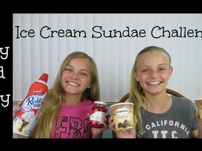 Ice Cream Sundae Challenge ~ Jacy and Kacy