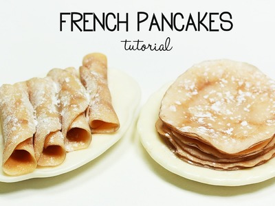 Polymer clay French Pancakes. Crepes TUTORIAL | polymer clay food