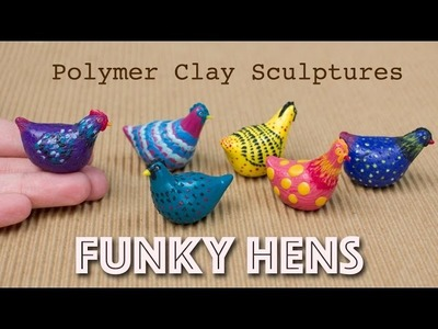 Polymer Clay Hen Sculpture. Funky Colorful Birds Tutorial