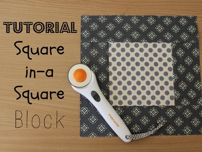 TUTORIAL: Square-in-a-Square Block | 3and3quarters