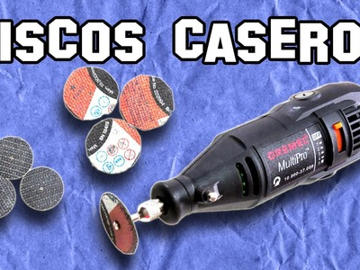 ✔ Cómo Hacer Discos Caseros para Dremel | How to Make Homemade Discs for Dremel