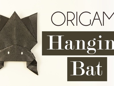Origami Hanging Bat for Halloween