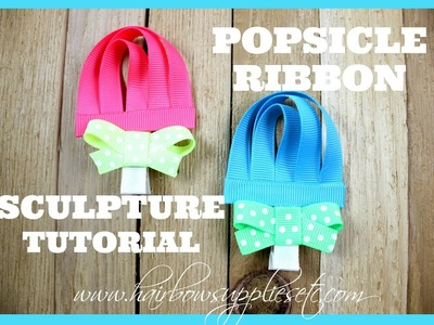 Popsicle Ribbon Sculpture Tutorial - Hairbow Supplies, Etc.