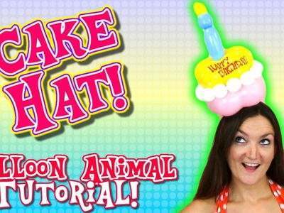 Cake Hat Balloon Animal Tutorial!