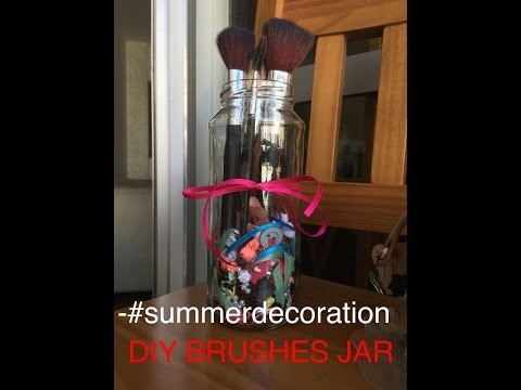 DIY BRUSHES JAR - SUMMER DECORATION