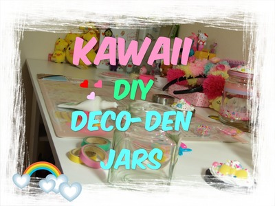Kawaii DIY Deco Jars