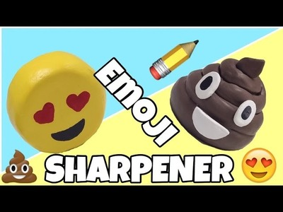 EASY CRAFTS,emoji and poop pencil sharpener DIY
