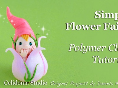 Flower Fairy - Polymer Clay Tutorial - Easy