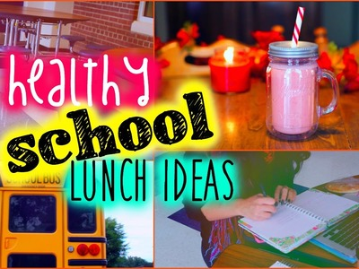 Healthy school lunch ideas: Back to school