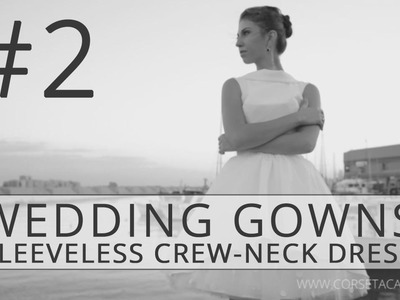 How to Make a Wedding Dress? Corset-Based Sleeveless Crew-Neck Dress #2