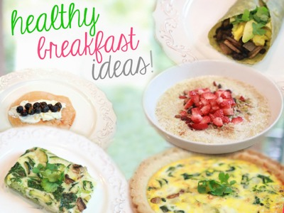 Healthy + Unique Breakfast Ideas!