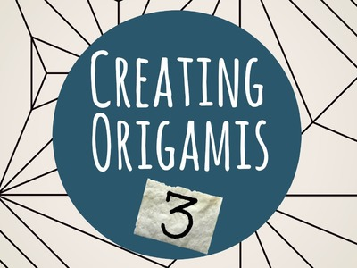 How to create origamis Part 3
