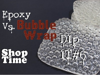 Dip It #6: Bubble Wrap Coasters