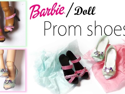 How to; Doll. Barbie shoes Tutorial - Doll Prom Shoes