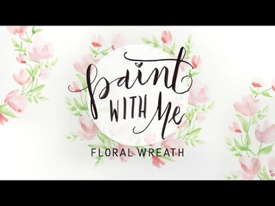 PAINT WITH ME: Floral Wreath Watercolor Tutorial (Beginner Painting)