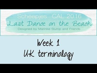 Week 1 UK - Last dance on the beach - Scheepjes CAL 2016 (English. UK Terminology)