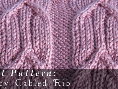 Fancy Cabled Rib | Pattern { Knit }