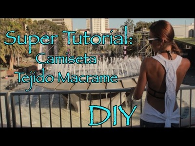 Super Tutorial- Camiseta Tejido Macrame (DIY)