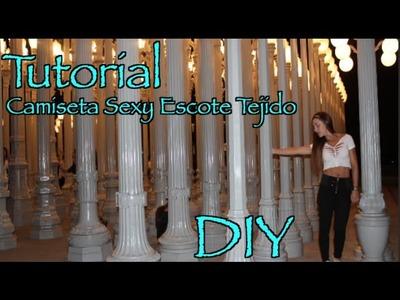 Tutorial- Camiseta Sexy Escote Tejido (DIY)