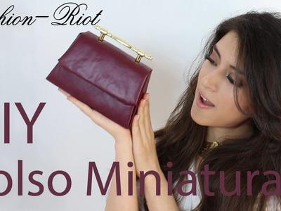 DIY Bolso miniatura estilo LADYLIKE  | Fashion Riot