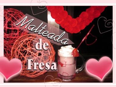 Especial San Valentin: *♥ Malteada de Fresa ♥* Strawberry Milkshake recipe