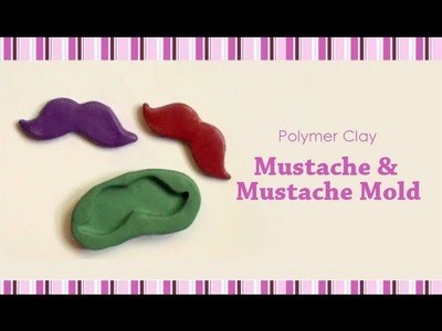 Polymer Clay - Mustache & Mustache Mold Tutorial