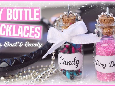 DIY BOTTLE NECKLACES ❤ Fairy Dust & Candy