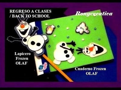 FROZEN DE REGRESO A CLASES CON OLAF. FROZEN OLAF DIY
