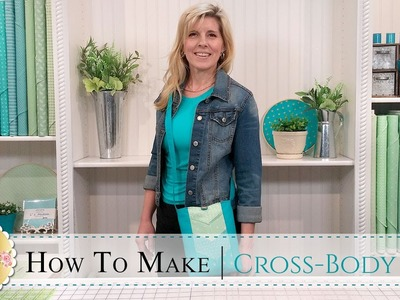 How to Make a Cross-Body Bag | with Jennifer Bosworth of Shabby Fabrics